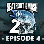 Teaser – episode 4 Seatrout Smash2